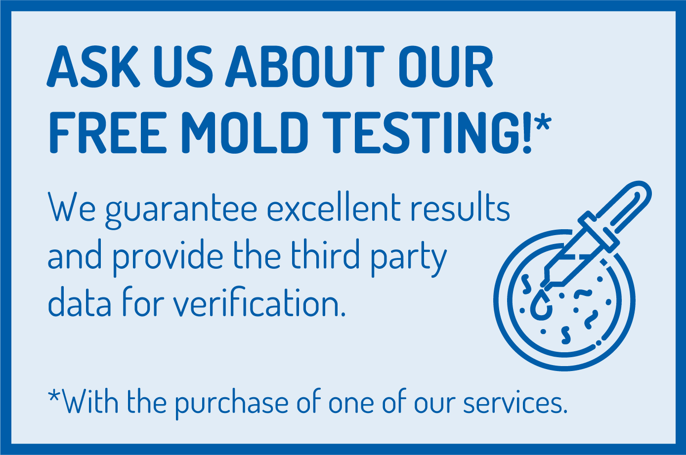 Ask us about free mold testing